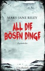 All die boesen Dinge von Mary-Jane Riley